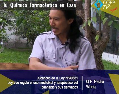 Entrevista al Q.F. Pedro Wong sobre los alcances de la Ley Nº 30681