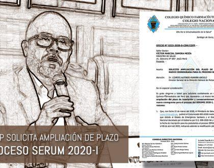 Colegio Químico Farmacéutico del Perú solicita ampliación del plazo de inscripción y nuevo cronograma para el Proceso SERUM 2020-I al Ministro de Salud y a la Dirección General de Personal de la Salud.