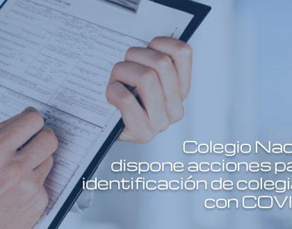 Colegio Nacional dispone acciones para la identificación de colegiados con COVID-19