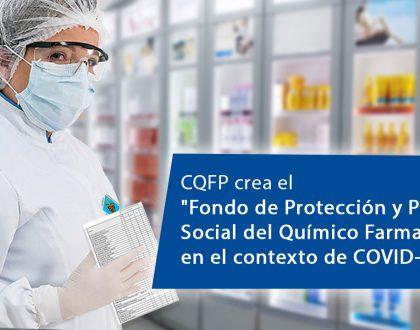 """CQFP crea el """"FONDO DE PROTECCIÓN Y PREVISIÓN SOCIAL DEL QUÍMICO FARMACÉUTICO en el Contexto de COVID-19"""""""