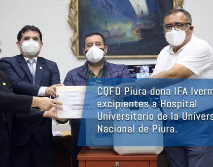 CQFD Piura dona IFA Ivermectina y excipientes a Hospital Universitario de la Universidad Nacional de Piura.