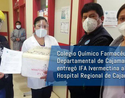 Colegio Químico Farmacéutico Departamental de Cajamarca entregó IFA Ivermectina al Hospital Regional de Cajamarca.