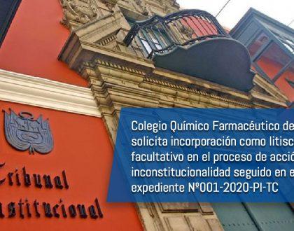 Colegio Químico Farmacéutico del Perú solicita incorporación como litisconsorte facultativo en el proceso de acción de inconstitucionalidad seguido en el expediente Nº001-2020-PI-TC